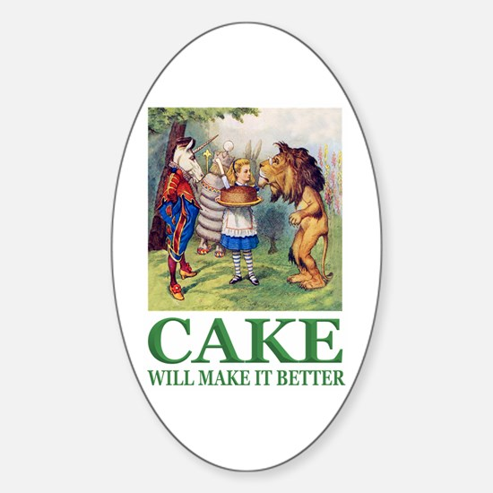 Cake Will Make It Better Sticker (Oval)