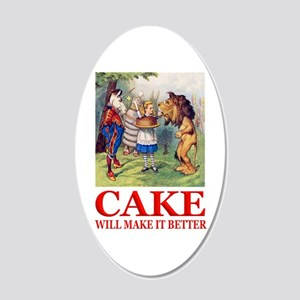 Cake Will Make It Better 20x12 Oval Wall Decal