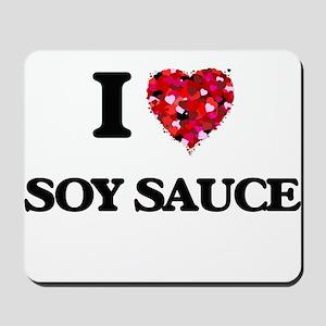 I love Soy Sauce Mousepad