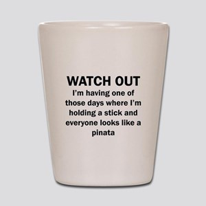 Watch Out Shot Glass