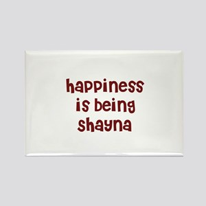 happiness is being Shayna Rectangle Magnet