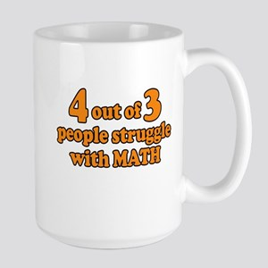 Funny Saying - 4 out of 3 struggle with math Mugs