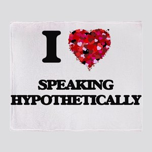 I Love Speaking Hypothetically Throw Blanket