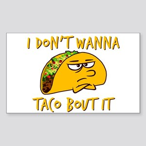 I don't wanna taco bout it Sticker