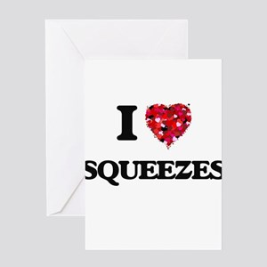 I love Squeezes Greeting Cards