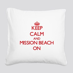 Keep calm and Mission Beach C Square Canvas Pillow