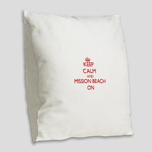 Keep calm and Mission Beach Ca Burlap Throw Pillow