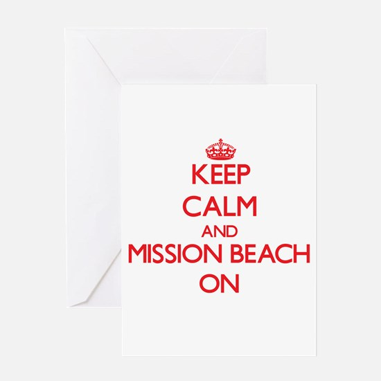 Keep calm and Mission Beach Califor Greeting Cards