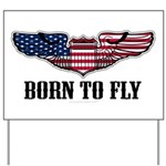Born To Fly Version 2 Yard Sign