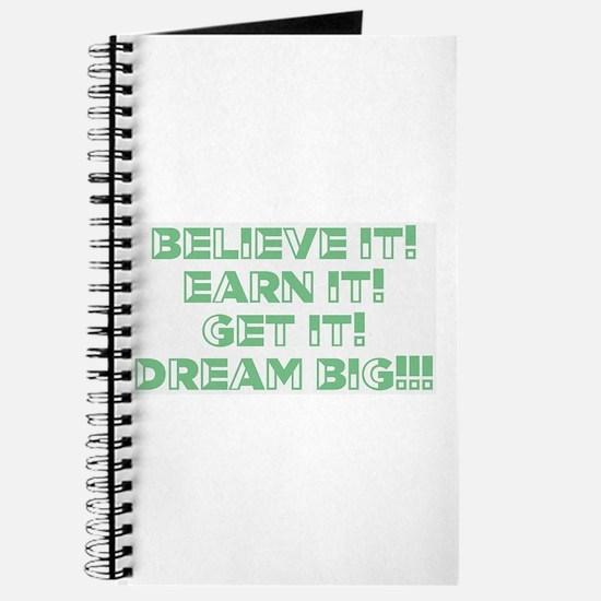 Believe, Earn, Get Journal