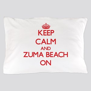Keep calm and Zuma Beach California ON Pillow Case