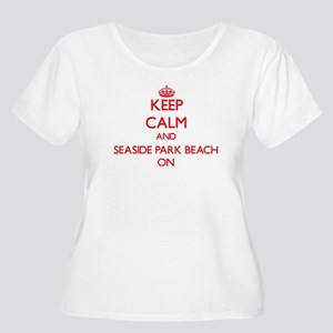 Keep calm and Seaside Park Beach Plus Size T-Shirt