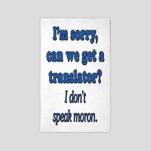 I DON'T SPEAK MORON Area Rug