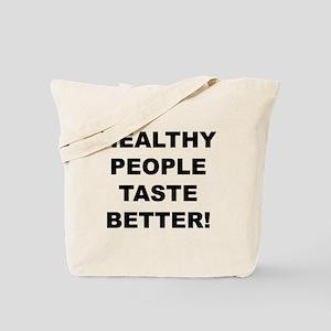 Healthy People Taste Better Tote Bag
