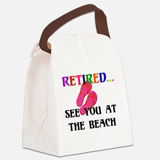 Retired...See You at the Beach Canvas Lunch Bag