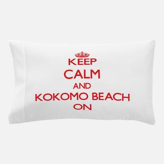 Keep calm and Kokomo Beach Northern Ma Pillow Case