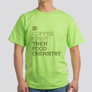 Coffee Then Food Chemistry T-Shirt