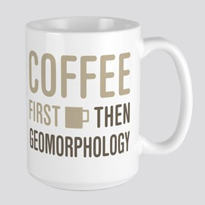 Coffee Then Geomorphology Mugs