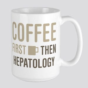 Coffee Then Hepatology Mugs
