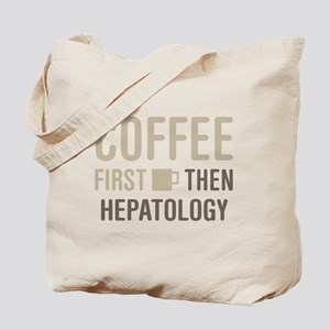 Coffee Then Hepatology Tote Bag