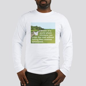 I DREAM OF A WORLD WHERE CHICK Long Sleeve T-Shirt