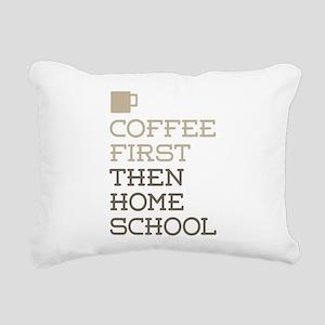 Coffee Then Home School Rectangular Canvas Pillow
