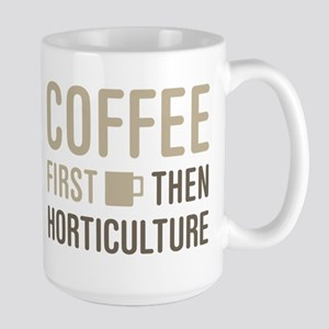 Coffee Then Horticulture Mugs
