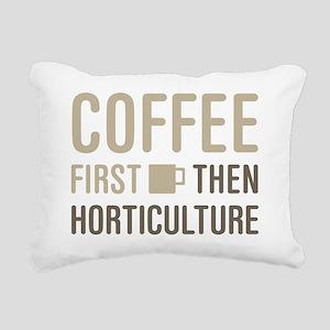 Coffee Then Horticulture Rectangular Canvas Pillow