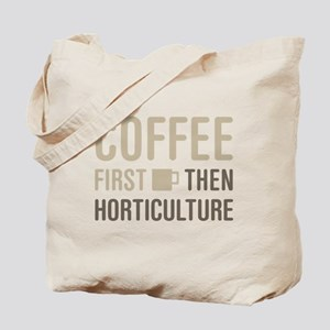 Coffee Then Horticulture Tote Bag