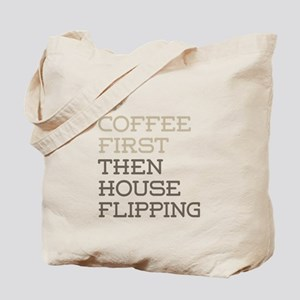 Coffee Then House Flipping Tote Bag