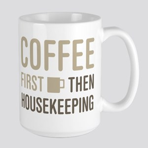 Coffee Then Housekeeping Mugs