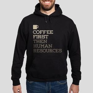 Coffee Then Human Resources Hoodie (dark)