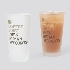 Coffee Then Human Resources Drinking Glass