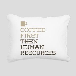 Coffee Then Human Resour Rectangular Canvas Pillow