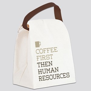 Coffee Then Human Resources Canvas Lunch Bag