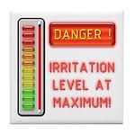 Danger-Irritation Level At Maximum! Tile Coaster