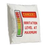 DANGER-IRRITATION LEVEL AT MAXIMUM! Burlap Throw P