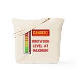 Danger-Irritation Level At Maximum! Tote Bag