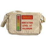 DANGER-IRRITATION LEVEL AT MAXIMUM! Messenger Bag