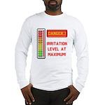 DANGER-IRRITATION LEVEL AT MAXIMUM! Long Sleeve T-