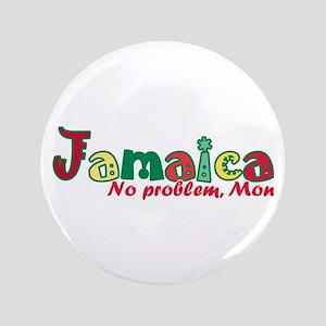 """Jamaica No Problem 3.5"""" Button"""