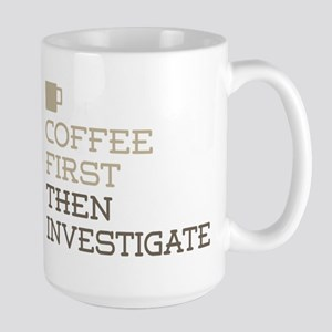 Coffee Then Investigate Mugs
