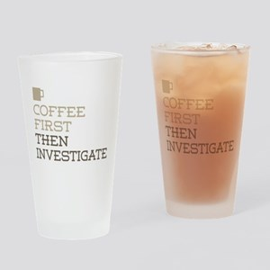 Coffee Then Investigate Drinking Glass