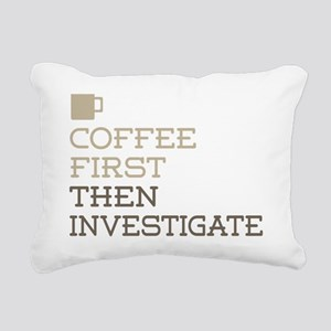 Coffee Then Investigate Rectangular Canvas Pillow