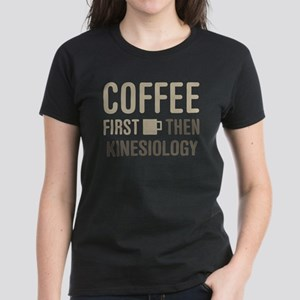 Coffee Then Kinesiology T-Shirt