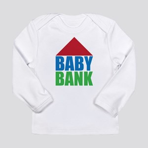 Baby Bank Long Sleeve T-Shirt