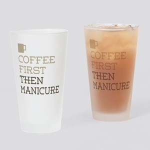Coffee Then Manicure Drinking Glass