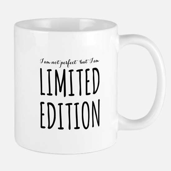 I am not perfect but I am limited edition Mugs
