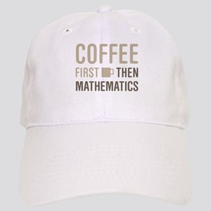 Coffee Then Mathematics Cap