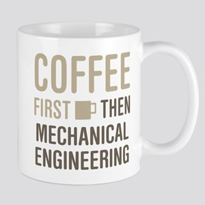 Coffee Then Mechanical Engineering Mugs